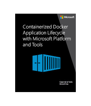 Containerized Docker Application Lifecycle with Microsoft Platform and Tools