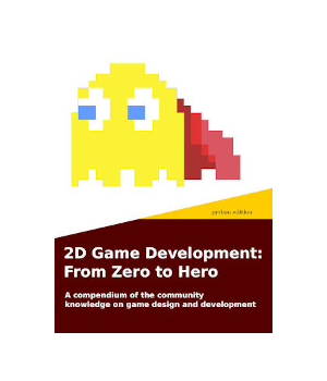 2D Game Development: From Zero to Hero