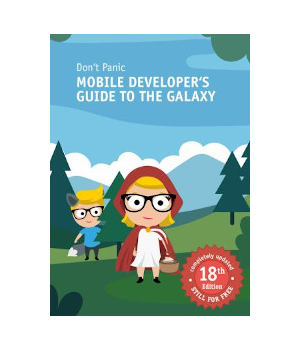 Don't Panic: Mobile Developer's Guide to The Galaxy, 18th Edition