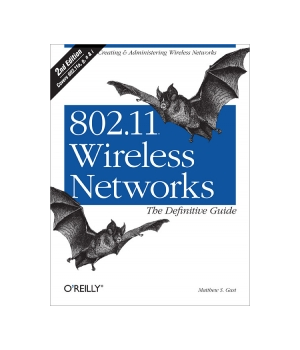 802.11 Wireless Networks: The Definitive Guide, 2nd Edition