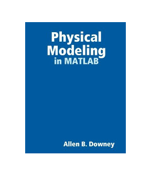 Physical Modeling in MATLAB, 3rd Edition