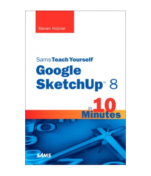 Sams Teach Yourself Google SketchUp 8 in 10 Minutes