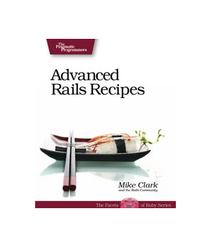 Advanced Rails Recipes
