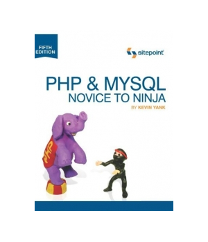 PHP & MySQL: Novice to Ninja, 5th Edition