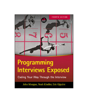 Programming Interviews Exposed, 4th Edition