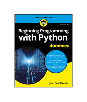 Beginning Programming with Python For Dummies, 2nd Edition