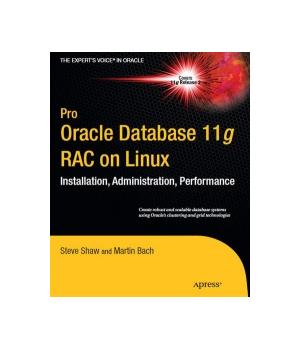Pro Oracle Database 11g RAC on Linux, 2nd Edition