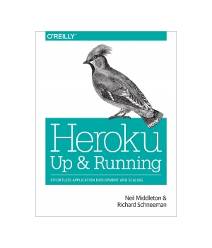Heroku: Up and Running