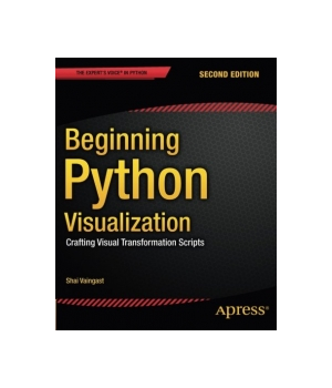Beginning Python Visualization, 2nd Edition