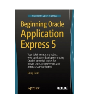 Beginning Oracle Application Express 5, 3rd Edition