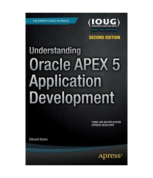 Understanding Oracle APEX 5 Application Development, 2nd Edition