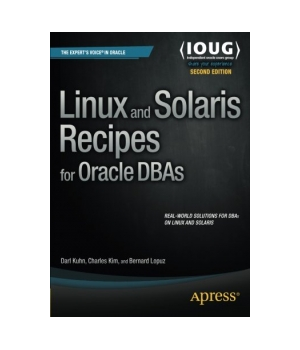 Linux and Solaris Recipes for Oracle DBAs, 2nd Edition