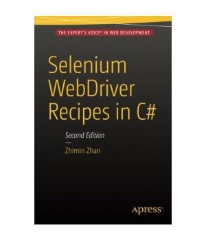 Selenium WebDriver Recipes in C#, 2nd Edition