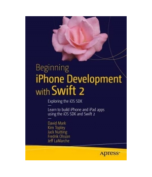 Beginning iPhone Development with Swift 2, 2nd Edition