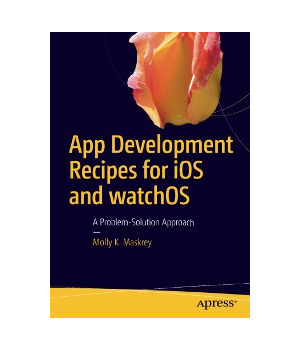 App Development Recipes for iOS and watchOS