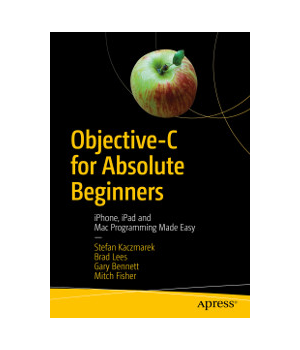 Objective-C for Absolute Beginners, 4th Edition