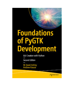 Foundations of PyGTK Development, 2nd Edition