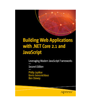 Building Web Applications with .NET Core 2.1 and JavaScript, 2nd edition