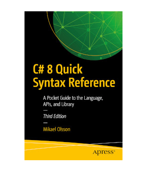 C# 8 Quick Syntax Reference, 3rd edition