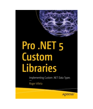 Pro .NET 5 Custom Libraries