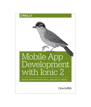 Mobile App Development with Ionic 2
