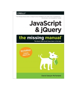 JavaScript & jQuery: The Missing Manual, 3rd Edition
