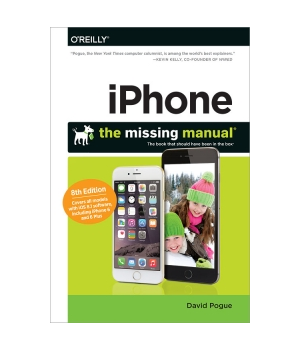 iPhone: The Missing Manual, 8th Edition