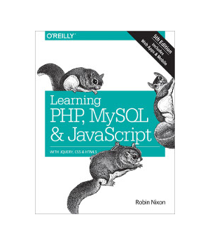 Learning PHP, MySQL & JavaScript, 5th Edition