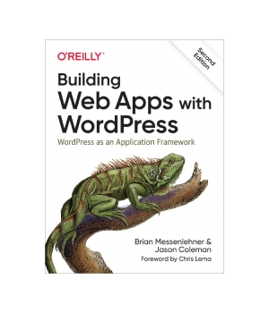 Building Web Apps with WordPress, 2nd Edition
