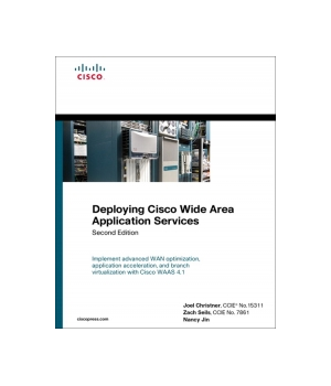 Deploying Cisco Wide Area Application Services, 2nd Edition