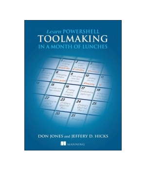 Learn PowerShell Toolmaking in a Month of Lunches