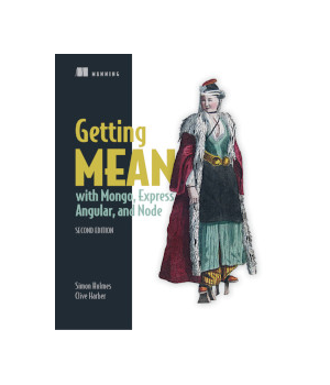 Getting MEAN with Mongo, Express, Angular, and Node, 2nd Edition