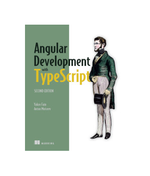 Angular Development with Typescript, 2nd Edition