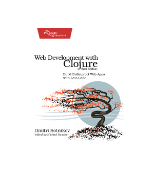 Web Development with Clojure, 2nd Edition