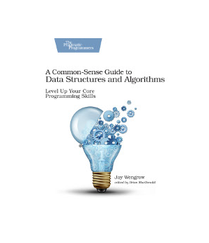 A Common-Sense Guide to Data Structures and Algorithms