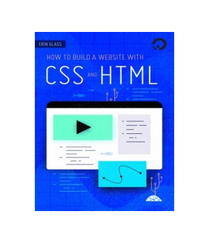 How To Build a Website With CSS and HTML