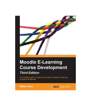 Moodle E-Learning Course Development, 3rd Edition