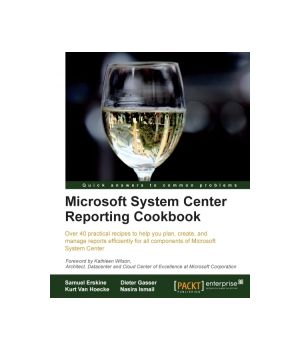Microsoft System Center Reporting Cookbook
