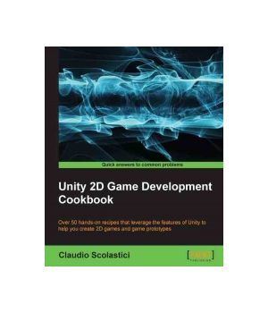 Unity 2D Game Development Cookbook
