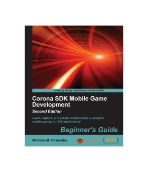 Corona SDK Mobile Game Development, 2nd Edition