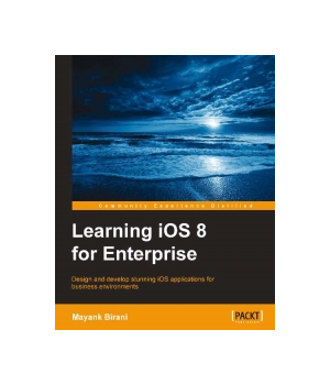 Learning iOS 8 for Enterprise