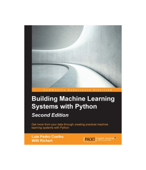 Building Machine Learning Systems with Python, 2nd Edition