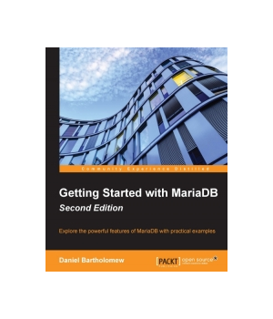 Getting Started with MariaDB, 2nd Edition
