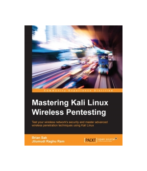 Mastering Kali Linux Wireless Pentesting
