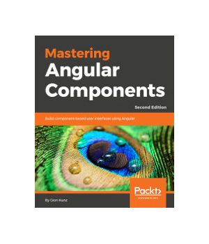 Mastering Angular Components, 2nd Edition
