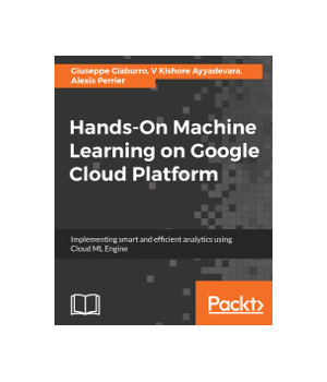 Hands-On Machine Learning on Google Cloud Platform