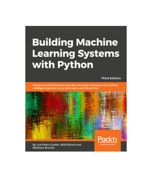 Building Machine Learning Systems with Python, 3rd Edition