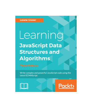 Learning JavaScript Data Structures and Algorithms, 3rd Edition