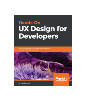 Hands-On UX Design for Developers