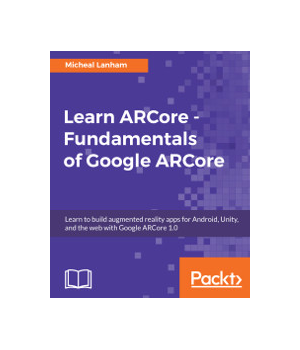 Learn ARCore - Fundamentals of Google ARCore